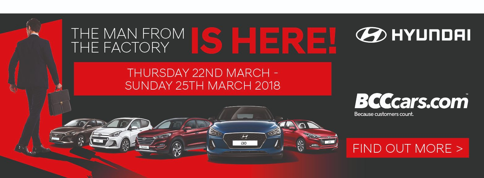 THE MAN FROM THE FACTORY IS COMING TO BCC HYUNDAI BURY | 22ND - 25TH MARCH 2018